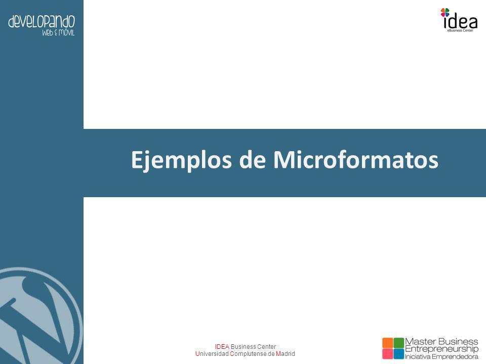 IDEA Business Center Universidad Complutense de Madrid Ejemplos de Microformatos