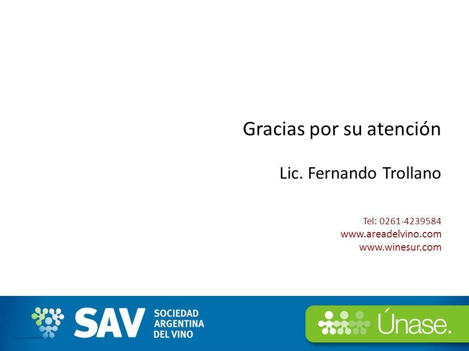 Gracias por su atención Lic. Fernando Trollano Tel: 0261-4239584 www.areadelvino.com www.winesur.com 26