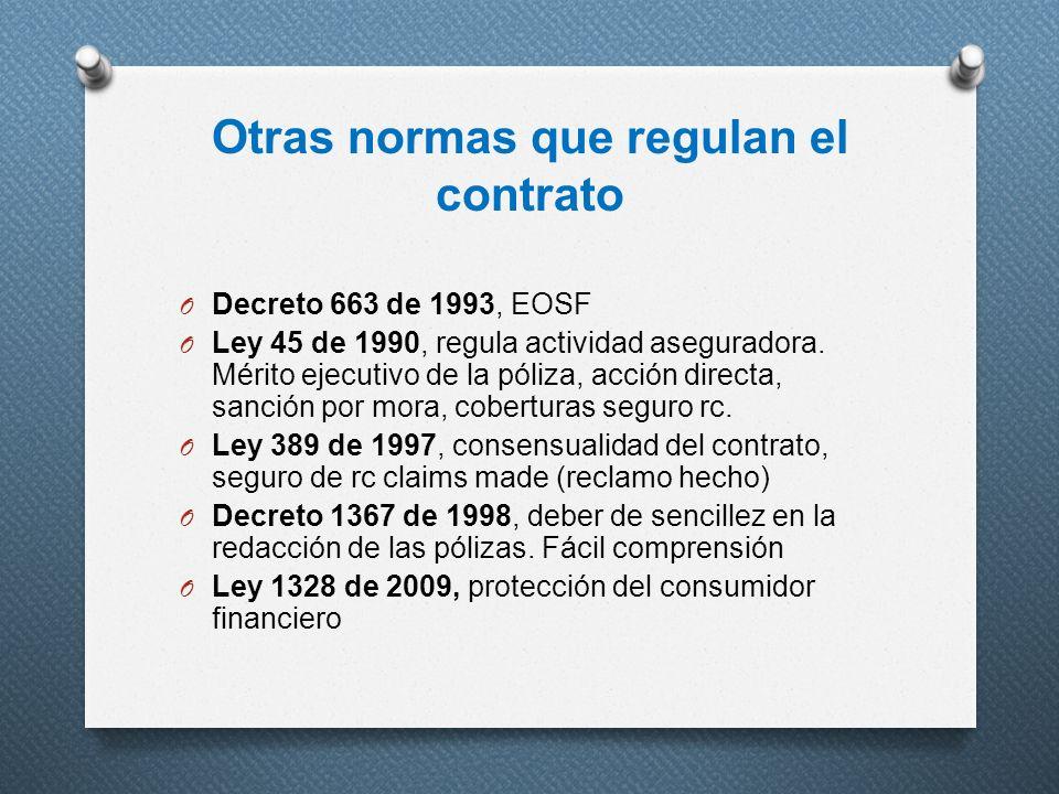 Otras normas que regulan el contrato O Decreto 663 de 1993, EOSF O Ley 45 de 1990, regula actividad aseguradora. Mérito ejecutivo de la póliza, acción