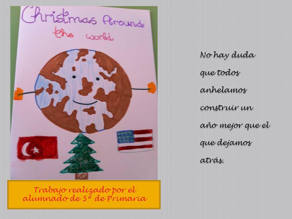 Trabajo realizado por el alumnado de 3º de Primaria Deseando amor y paz para todos los habitantes de la Tierra y que se sienta viva la llama de la Navidad