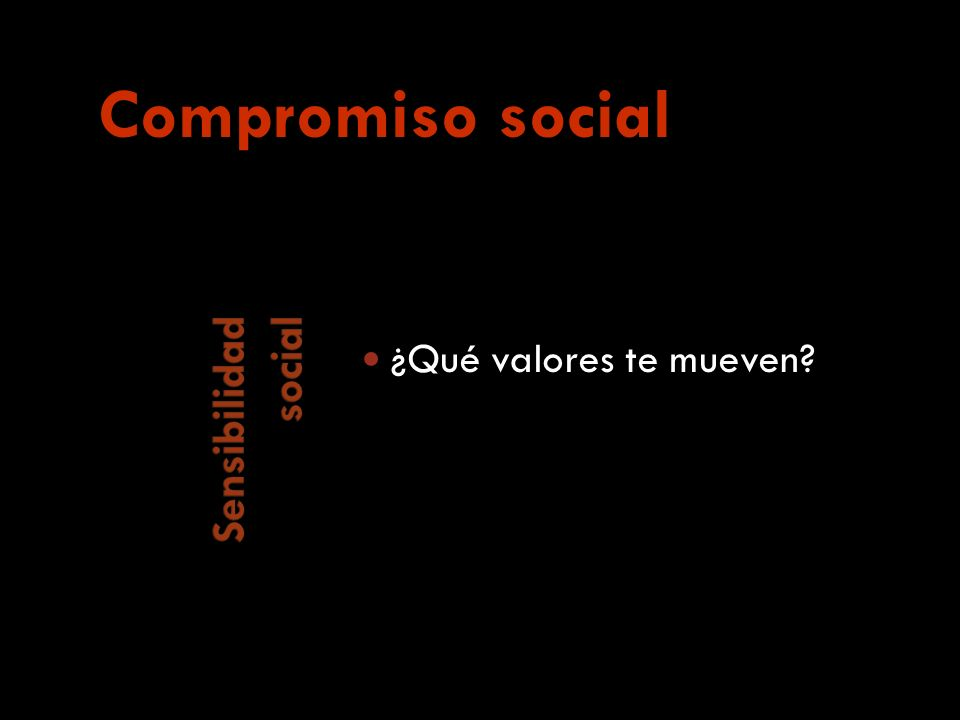 ¿Qué valores te mueven Compromiso social