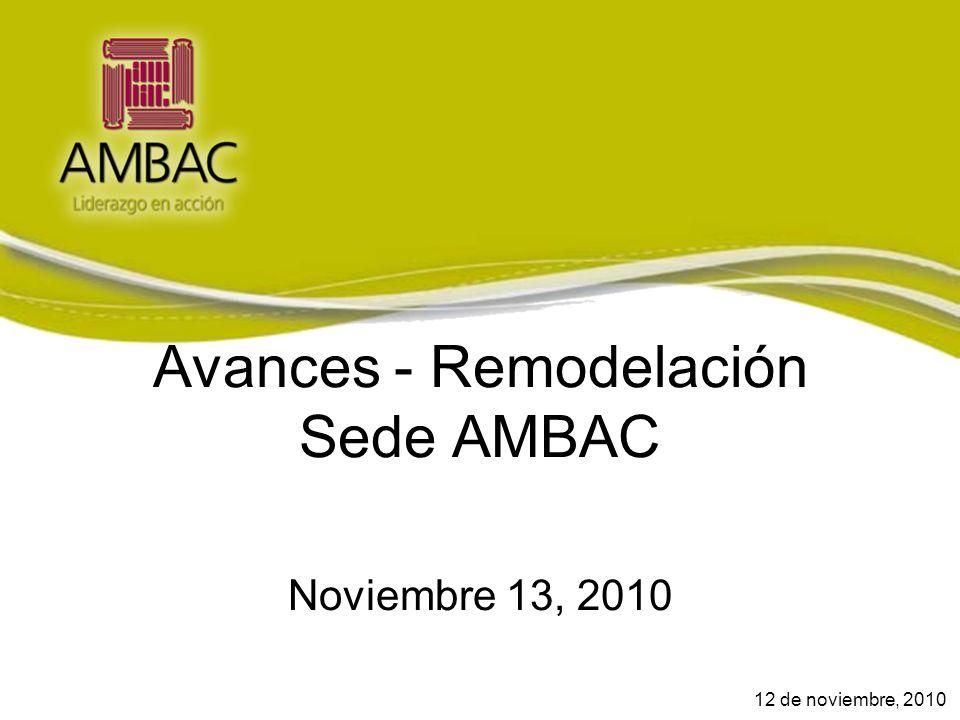 Avances - Remodelación Sede AMBAC Noviembre 13, 2010 12 de noviembre, 2010