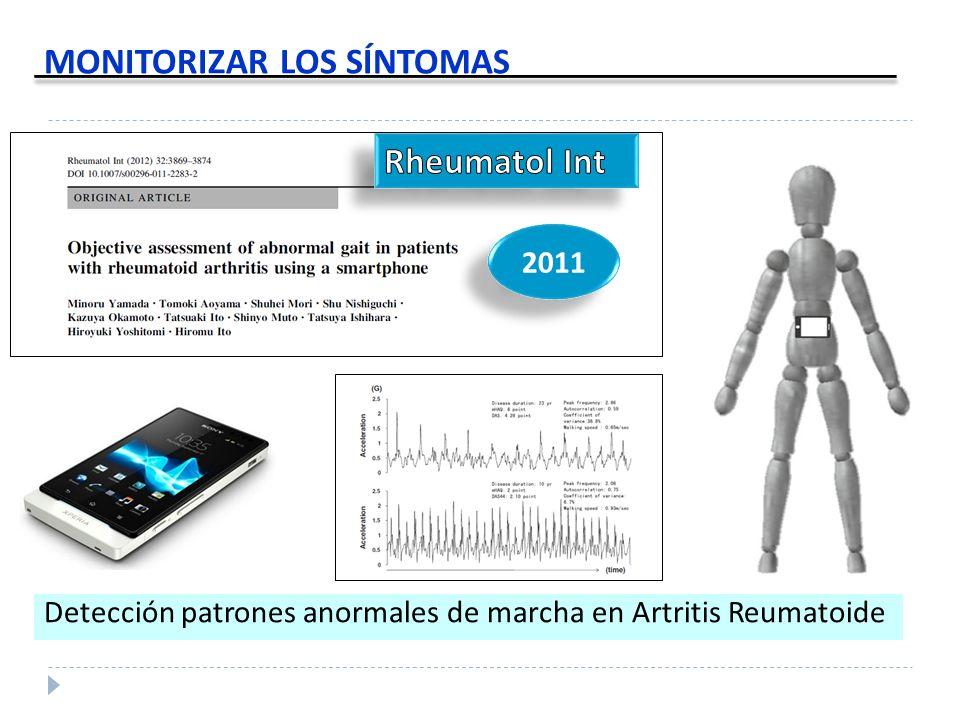 2011 MONITORIZAR LOS SÍNTOMAS Detección patrones anormales de marcha en Artritis Reumatoide