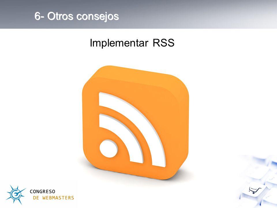 6- Otros consejos Implementar RSS