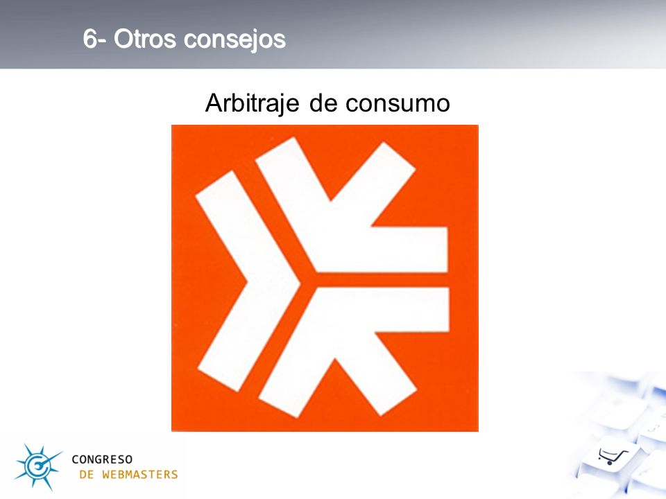 6- Otros consejos Arbitraje de consumo