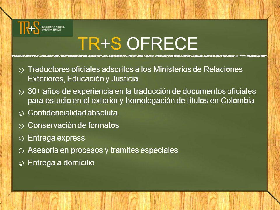 TR+S OFRECE Traductores oficiales adscritos a los Ministerios de Relaciones Exteriores, Educación y Justicia.