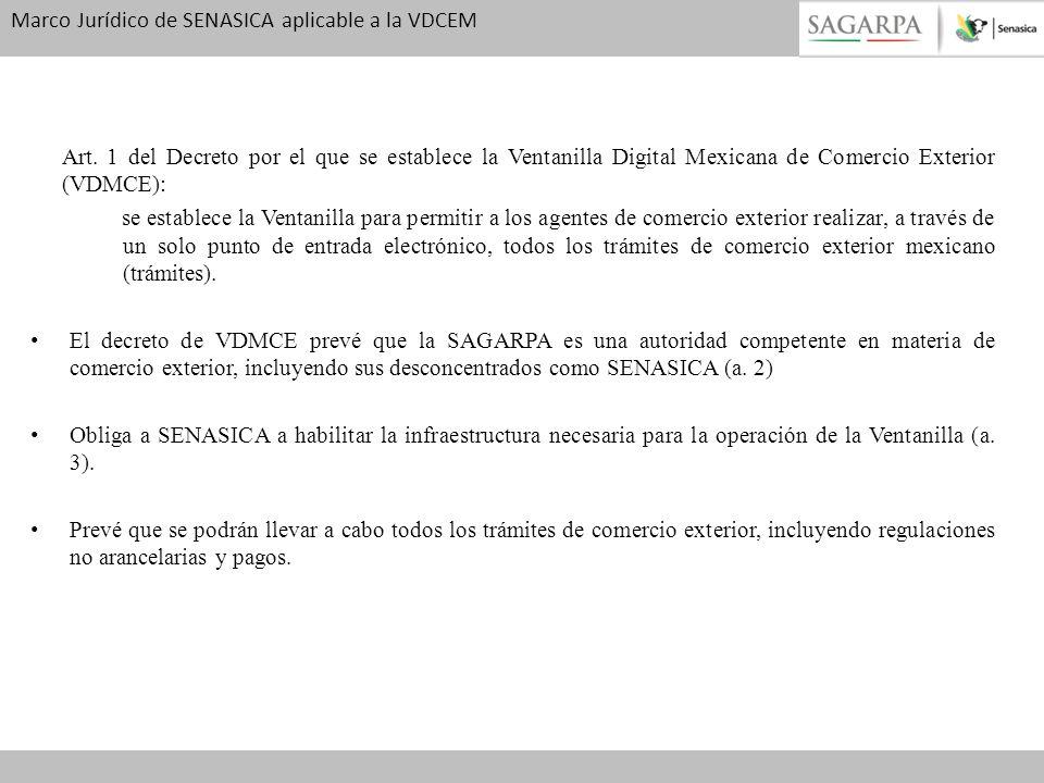 Marco Jurídico de SENASICA aplicable a la VDCEM Art. 1 del Decreto por el que se establece la Ventanilla Digital Mexicana de Comercio Exterior (VDMCE)