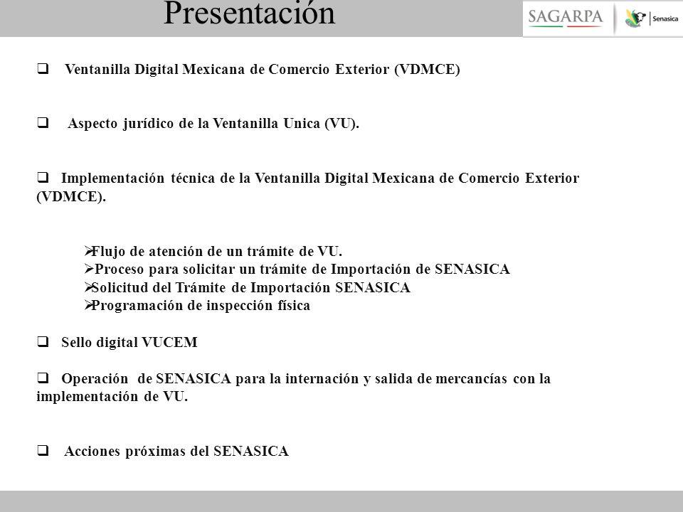 Ventanilla Digital Mexicana de Comercio Exterior (VDMCE) Aspecto jurídico de la Ventanilla Unica (VU). Implementación técnica de la Ventanilla Digital