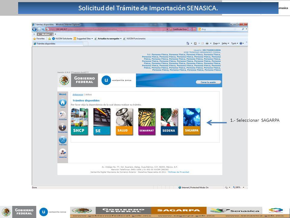 1.- Seleccionar SAGARPA Solicitud del Trámite de Importación SENASICA.