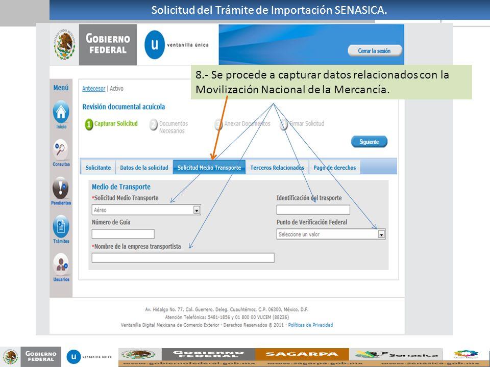 8.- Se procede a capturar datos relacionados con la Movilización Nacional de la Mercancía. Solicitud del Trámite de Importación SENASICA.