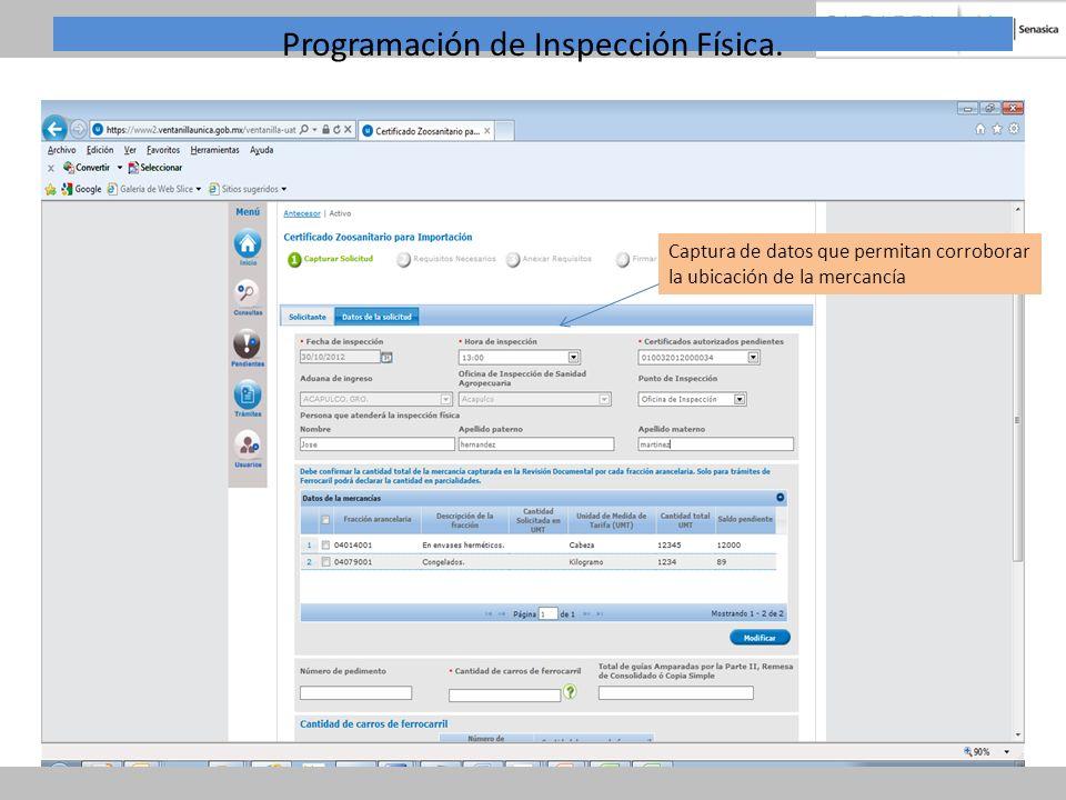 Programación de Inspección Física. Captura de datos que permitan corroborar la ubicación de la mercancía