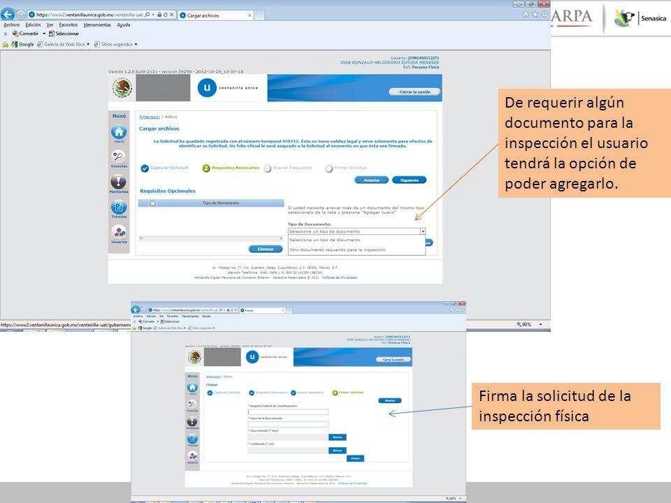 De requerir algún documento para la inspección el usuario tendrá la opción de poder agregarlo. Firma la solicitud de la inspección física
