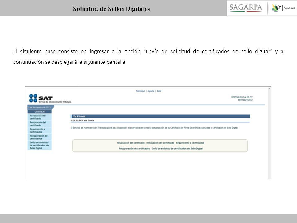 El siguiente paso consiste en ingresar a la opción Envío de solicitud de certificados de sello digital y a continuación se desplegará la siguiente pan