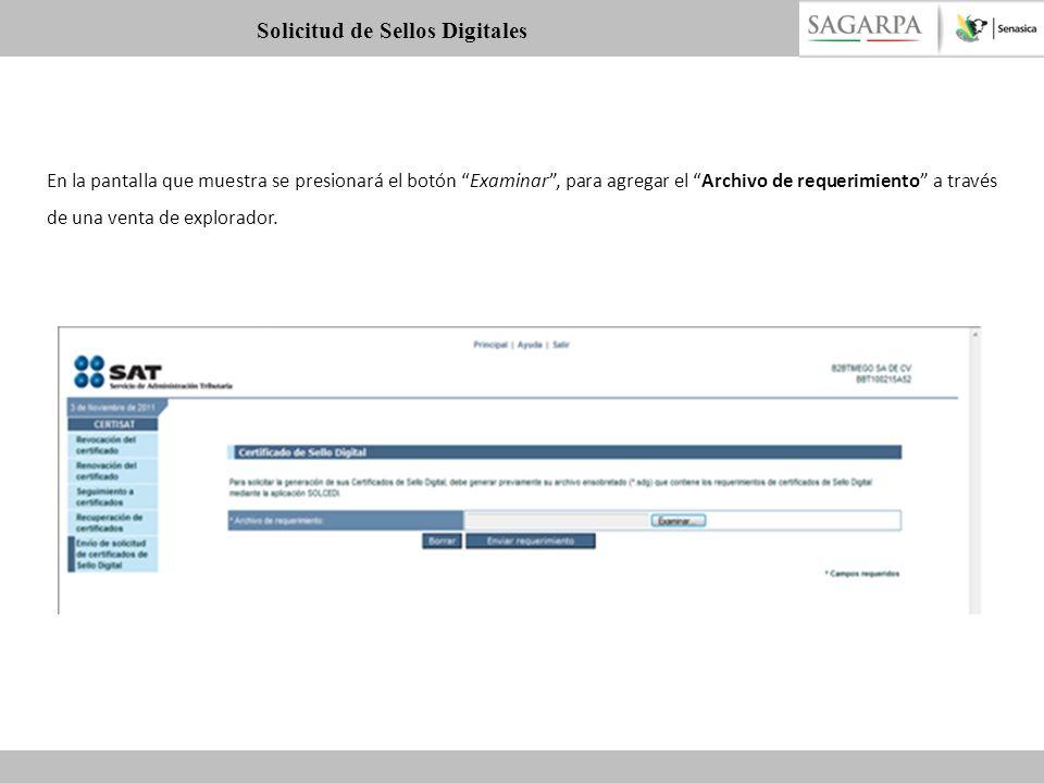 En la pantalla que muestra se presionará el botón Examinar, para agregar el Archivo de requerimiento a través de una venta de explorador. Solicitud de