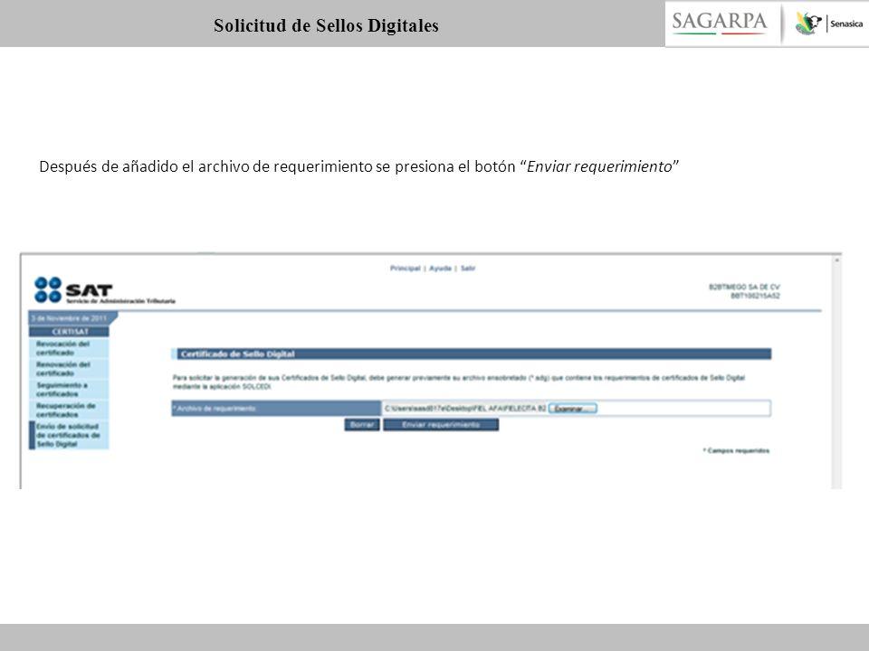 Después de añadido el archivo de requerimiento se presiona el botón Enviar requerimiento Solicitud de Sellos Digitales