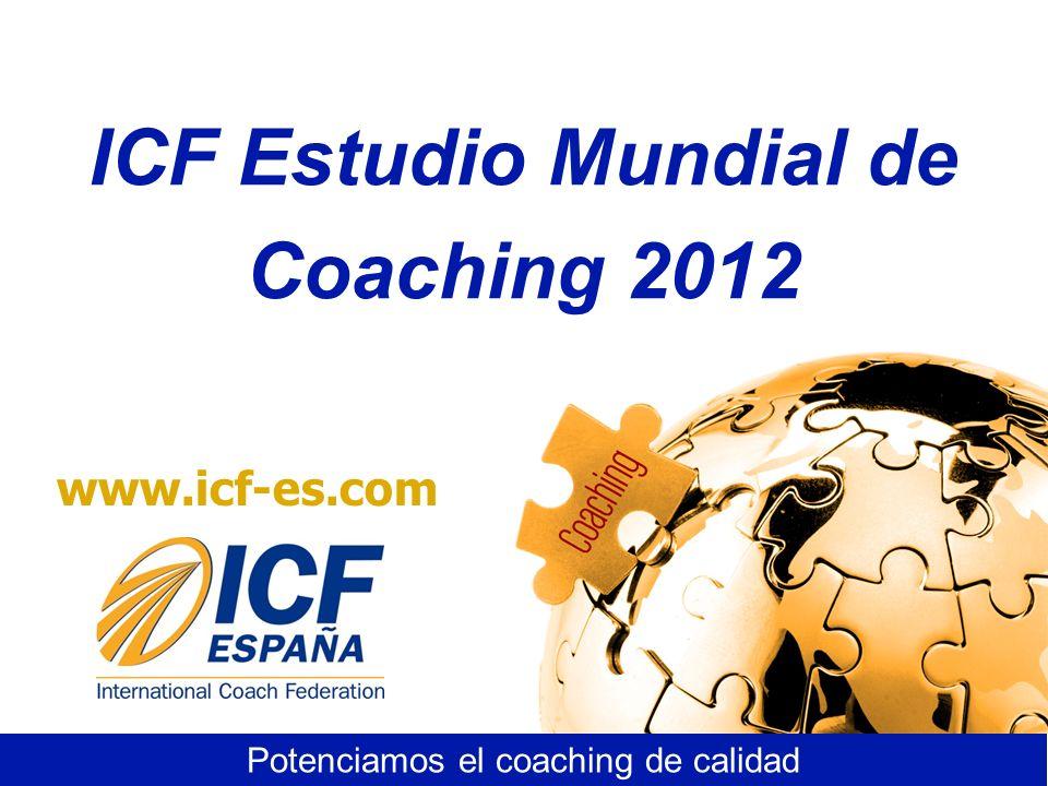 www.icf-es.com ICF Estudio Mundial de Coaching 2012 Potenciamos el coaching de calidad