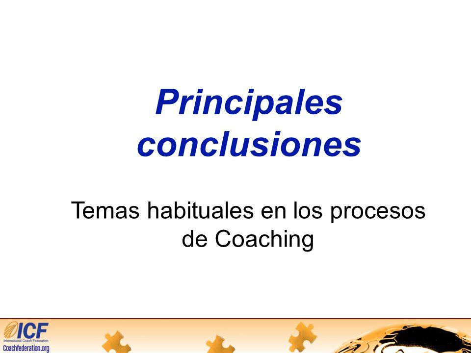 Principales conclusiones Temas habituales en los procesos de Coaching