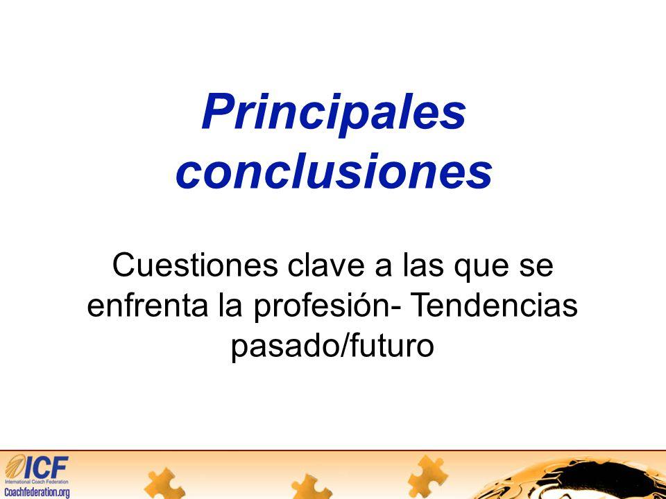 Principales conclusiones Cuestiones clave a las que se enfrenta la profesión- Tendencias pasado/futuro
