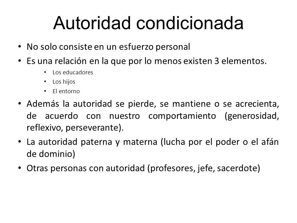 Autoridad condicionada No solo consiste en un esfuerzo personal Es una relación en la que por lo menos existen 3 elementos.