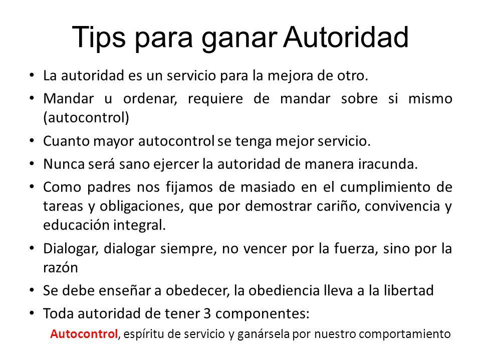 Tips para ganar Autoridad La autoridad es un servicio para la mejora de otro.
