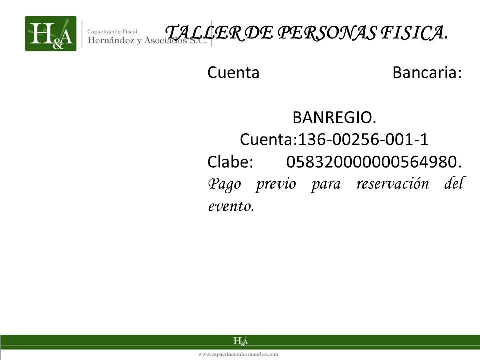 Cuenta Bancaria: BANREGIO.Cuenta:136-00256-001-1 Clabe: 058320000000564980.