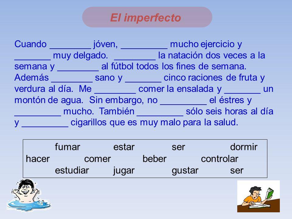 The irregular verbs ser (to be) Ir (to go) (yo)era I used to be iba (tú)eras You used to be ibas (él/ella)eraiba (nosotros)éramosíbamos (vosotros)eraisibais (ellos)eraniban