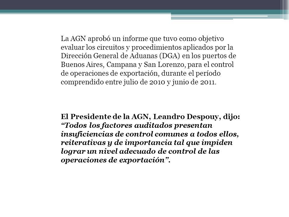La AGN aprobó un informe que tuvo como objetivo evaluar los circuitos y procedimientos aplicados por la Dirección General de Aduanas (DGA) en los puertos de Buenos Aires, Campana y San Lorenzo, para el control de operaciones de exportación, durante el período comprendido entre julio de 2010 y junio de 2011.