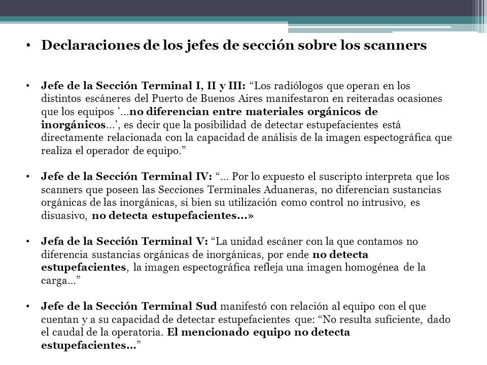 Declaraciones de los jefes de sección sobre los scanners Jefe de la Sección Terminal I, II y III: Los radiólogos que operan en los distintos escáneres