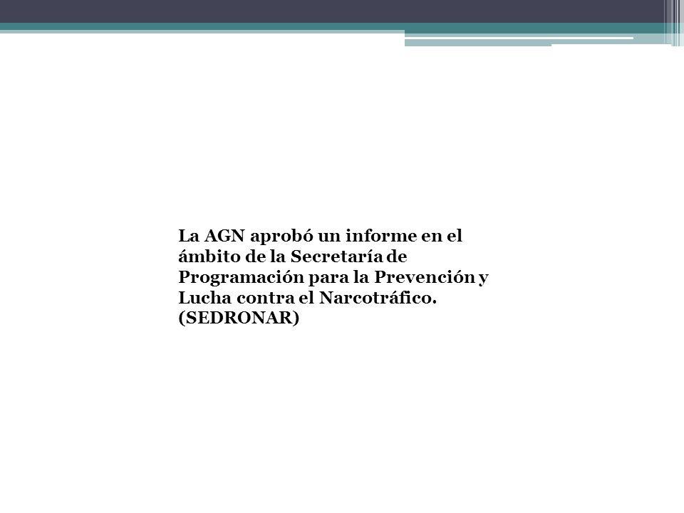 La AGN aprobó un informe en el ámbito de la Secretaría de Programación para la Prevención y Lucha contra el Narcotráfico.
