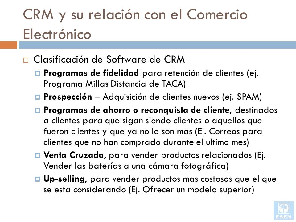 CRM y su relación con el Comercio Electrónico Clasificación de Software de CRM Programas de fidelidad para retención de clientes (ej. Programa Millas