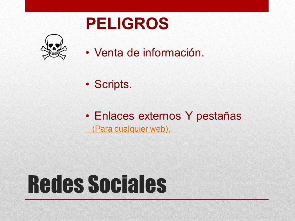 Redes Sociales PELIGROS Venta de información. Scripts. Enlaces externos Y pestañas (Para cualquier web).