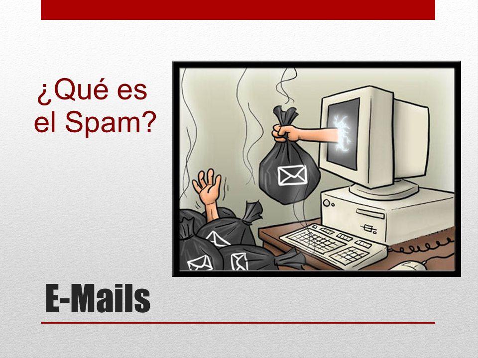 E-Mails ¿Qué es el Spam?