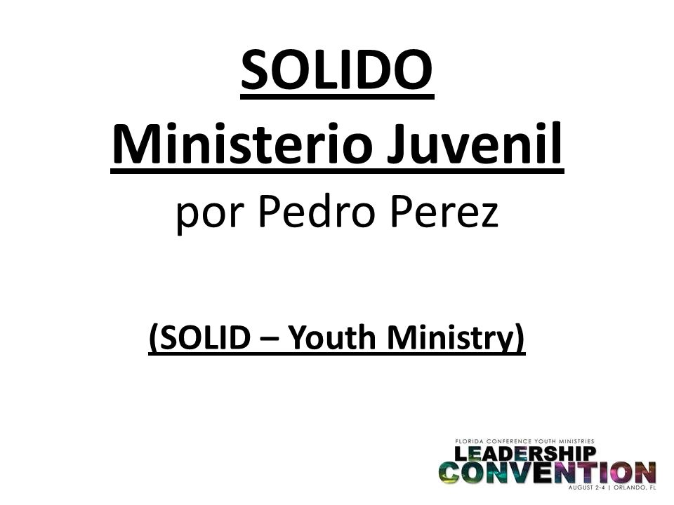SOLIDO Ministerio Juvenil por Pedro Perez (SOLID – Youth Ministry)