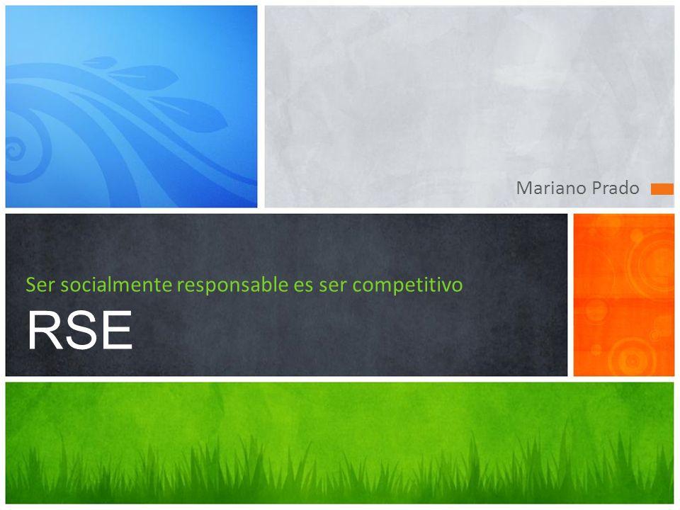 Mariano Prado Ser socialmente responsable es ser competitivo RSE