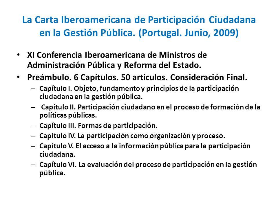 La Carta Iberoamericana de Participación Ciudadana en la Gestión Pública. (Portugal. Junio, 2009) XI Conferencia Iberoamericana de Ministros de Admini