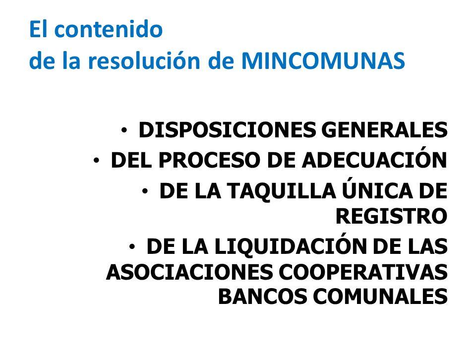 El contenido de la resolución de MINCOMUNAS DISPOSICIONES GENERALES DEL PROCESO DE ADECUACIÓN DE LA TAQUILLA ÚNICA DE REGISTRO DE LA LIQUIDACIÓN DE LA