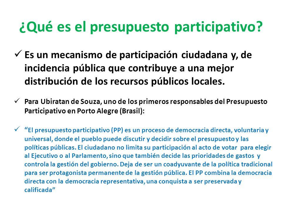 ¿Qué es el presupuesto participativo? Es un mecanismo de participación ciudadana y, de incidencia pública que contribuye a una mejor distribución de l