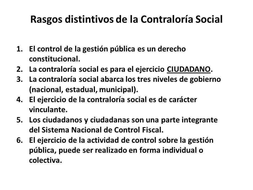1.El control de la gestión pública es un derecho constitucional. 2.La contraloría social es para el ejercicio CIUDADANO. 3.La contraloría social abarc