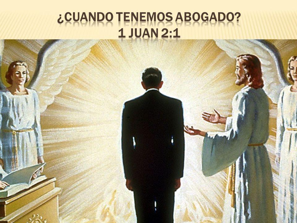 Introducción 1 JUAN 2: 1 Hijitos míos, estas cosas os escribo para que no pequéis; y si alguno hubiere pecado, abogado tenemos para con el Padre, a Jesucristo el justo.