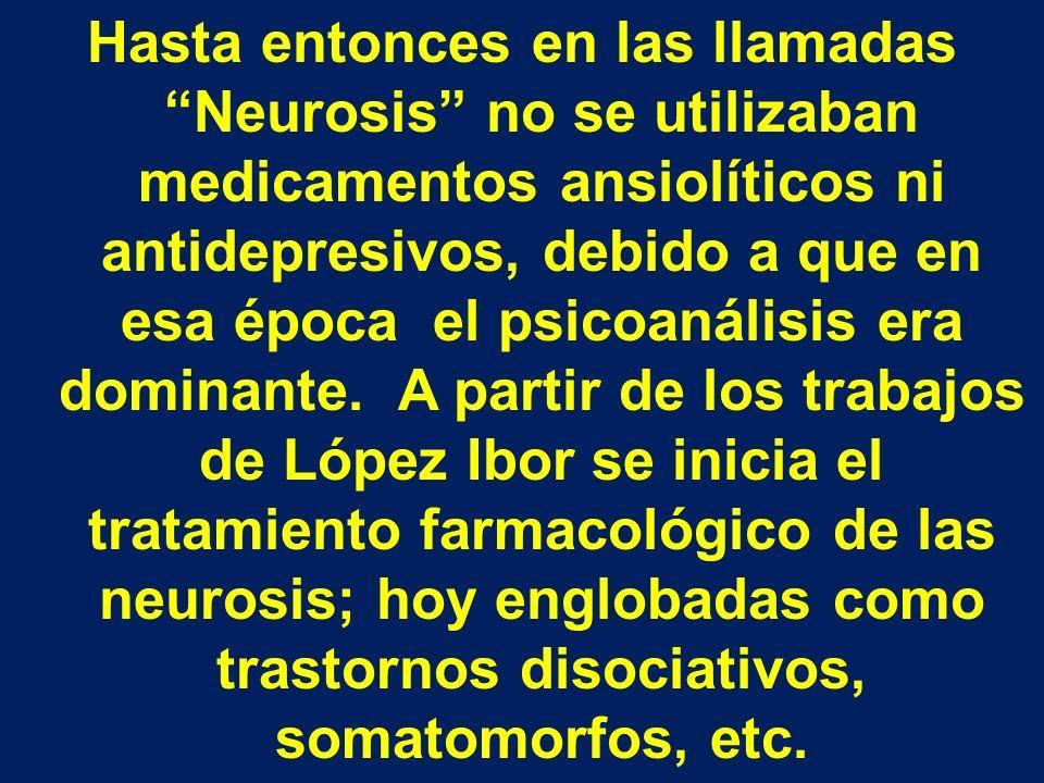 Hasta entonces en las llamadas Neurosis no se utilizaban medicamentos ansiolíticos ni antidepresivos, debido a que en esa época el psicoanálisis era d