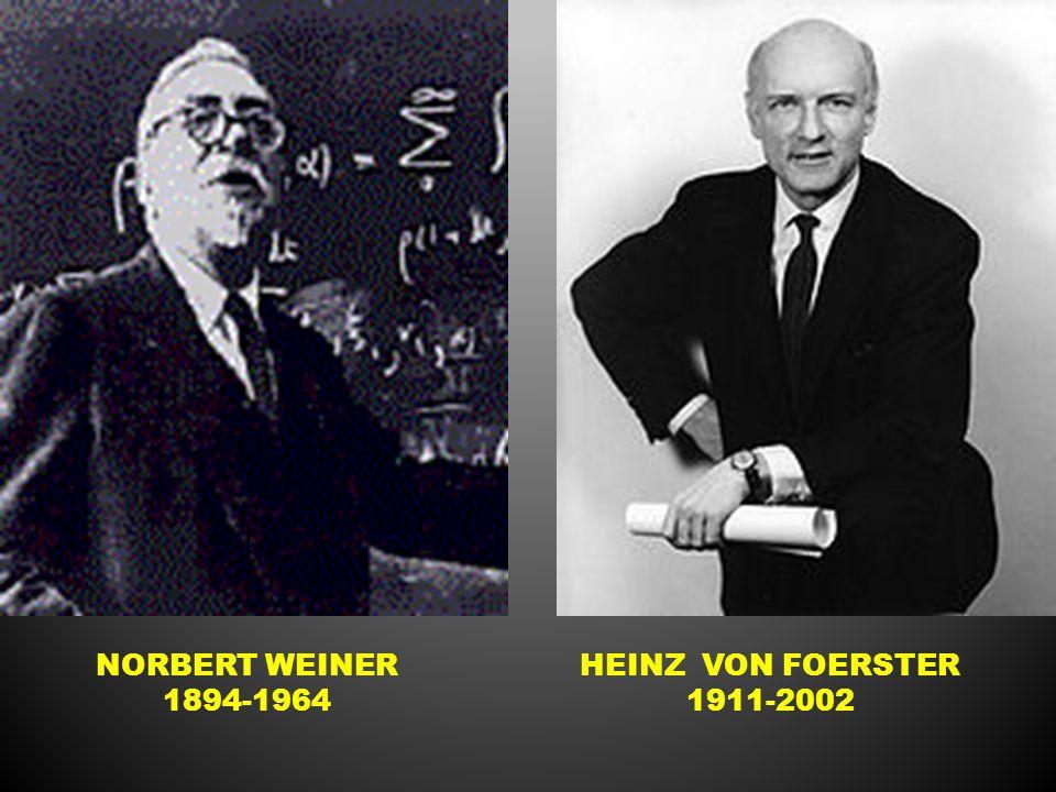 NORBERT WEINER 1894-1964 HEINZ VON FOERSTER 1911-2002
