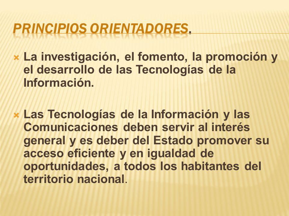 La investigación, el fomento, la promoción y el desarrollo de las Tecnologías de la Información.