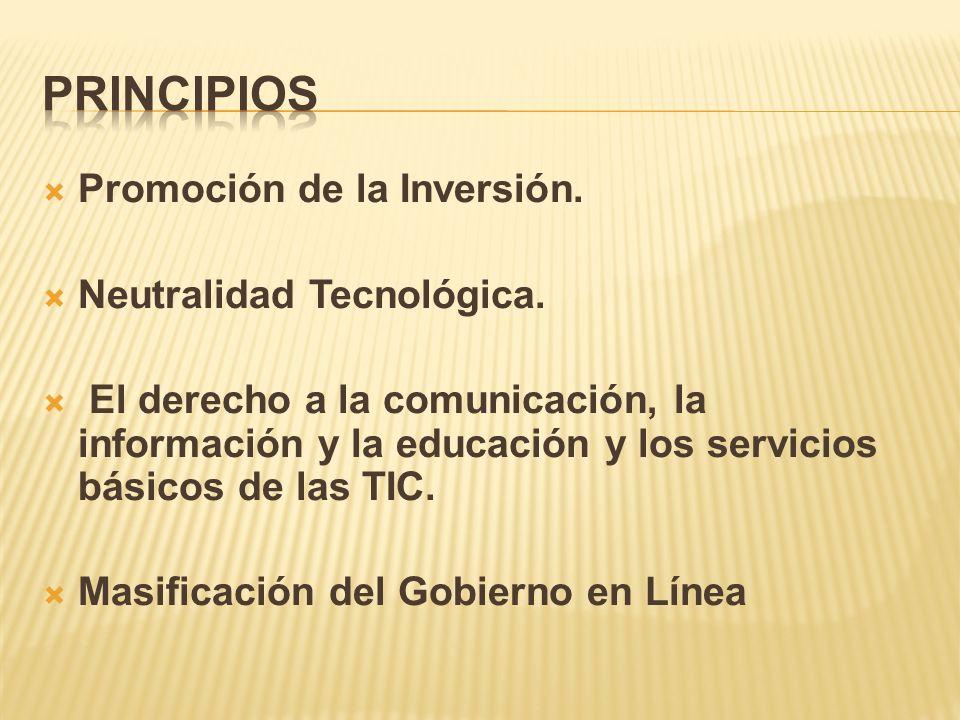 Promoción de la Inversión. Neutralidad Tecnológica.
