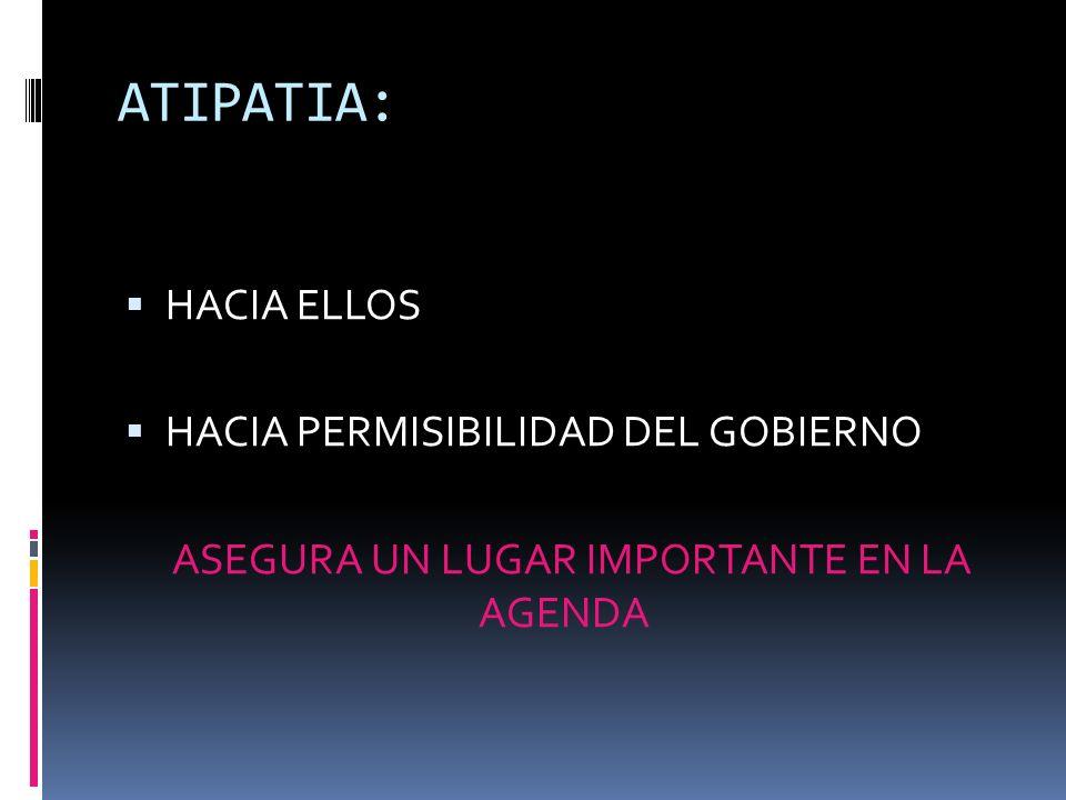 ATIPATIA: HACIA ELLOS HACIA PERMISIBILIDAD DEL GOBIERNO ASEGURA UN LUGAR IMPORTANTE EN LA AGENDA