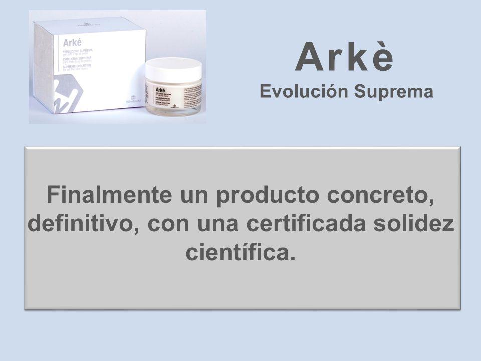 Finalmente un producto concreto, definitivo, con una certificada solidez científica. Arkè Evolución Suprema