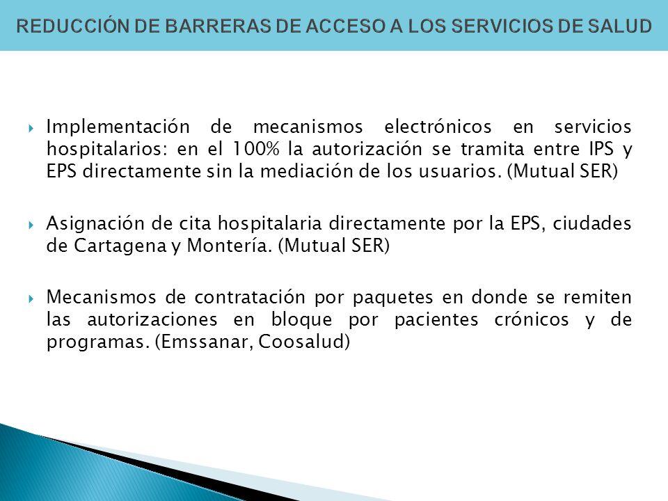 Implementación de mecanismos electrónicos en servicios hospitalarios: en el 100% la autorización se tramita entre IPS y EPS directamente sin la mediación de los usuarios.