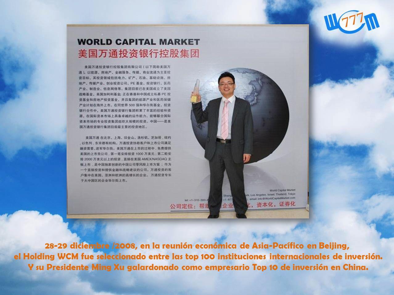 28-29 diciembre /2008, en la reunión económica de Asia-Pacífico en Beijing, el Holding WCM fue seleccionado entre las top 100 instituciones internacio