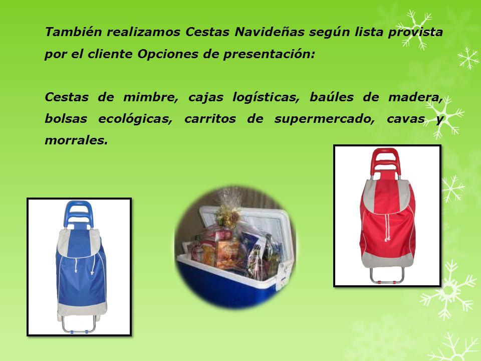 También realizamos Cestas Navideñas según lista provista por el cliente Opciones de presentación: Cestas de mimbre, cajas logísticas, baúles de madera