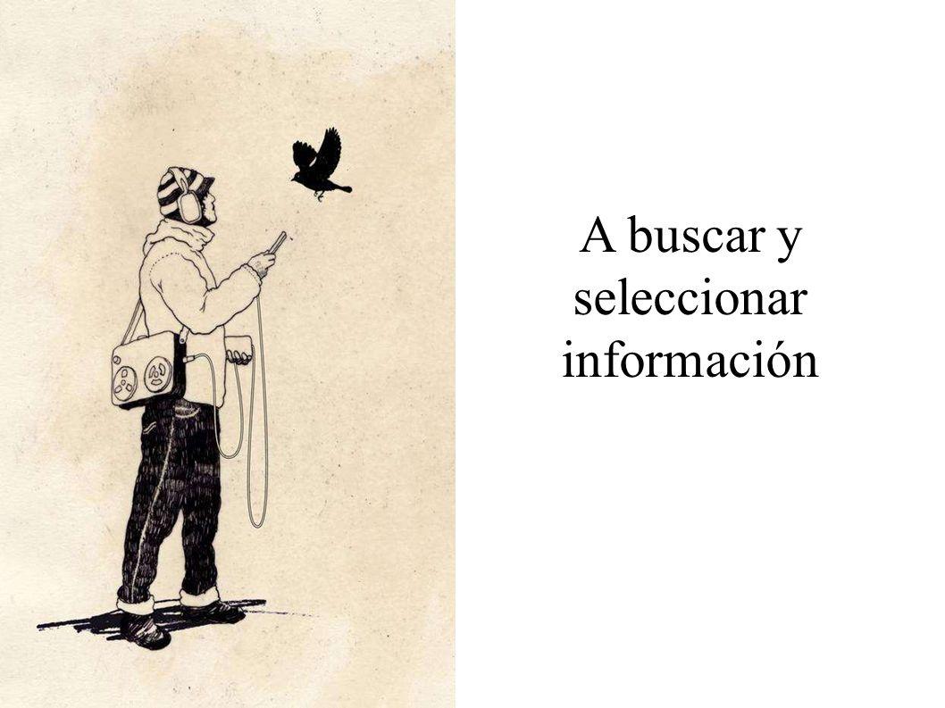 A buscar y seleccionar información