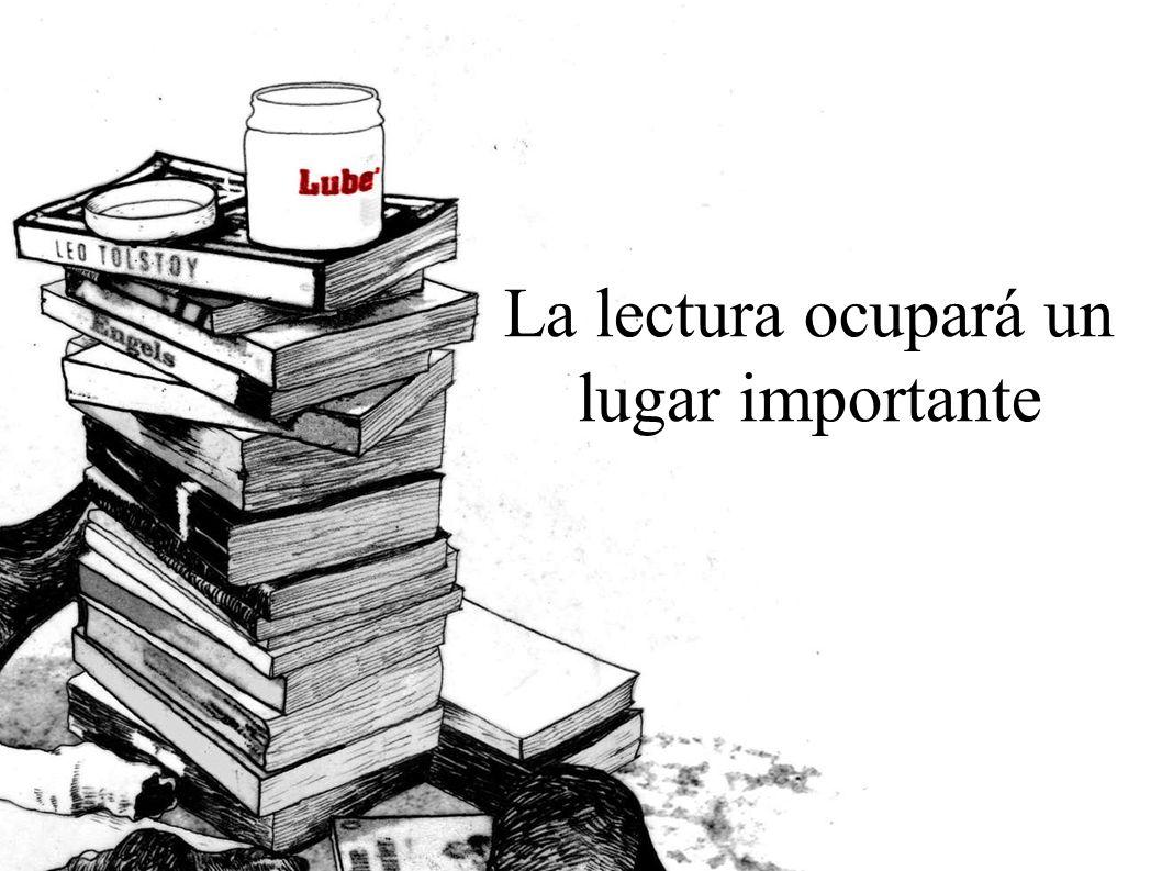 La lectura ocupará un lugar importante